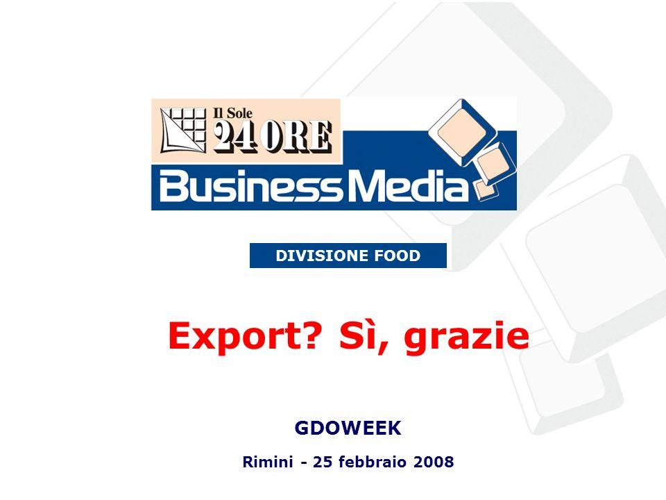 Export Sì, grazie GDOWEEK Rimini - 25 febbraio 2008 DIVISIONE FOOD