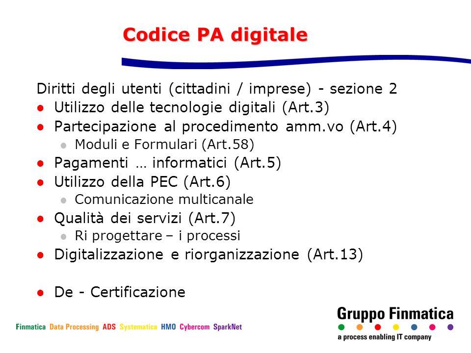 Codice PA digitale Diritti degli utenti (cittadini / imprese) - sezione 2 Utilizzo delle tecnologie digitali (Art.3) Partecipazione al procedimento am