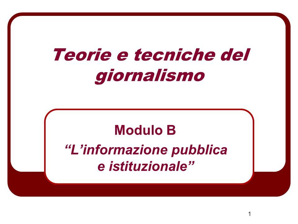 1 Teorie e tecniche del giornalismo Modulo B Linformazione pubblica e istituzionale