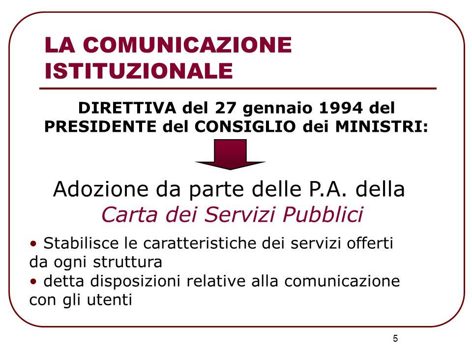 5 DIRETTIVA del 27 gennaio 1994 del PRESIDENTE del CONSIGLIO dei MINISTRI: Stabilisce le caratteristiche dei servizi offerti da ogni struttura detta d