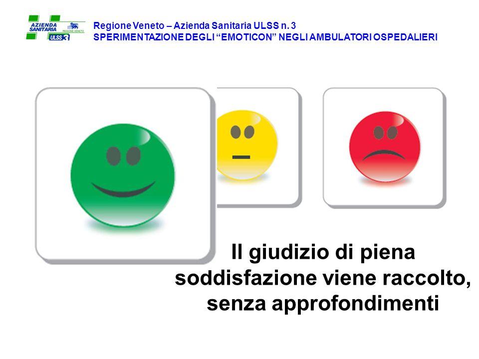 Il giudizio di piena soddisfazione viene raccolto, senza approfondimenti Regione Veneto – Azienda Sanitaria ULSS n.