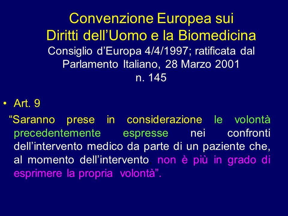 Convenzione Europea sui Diritti dellUomo e la Biomedicina Consiglio dEuropa 4/4/1997; ratificata dal Parlamento Italiano, 28 Marzo 2001 n. 145 Art. 9