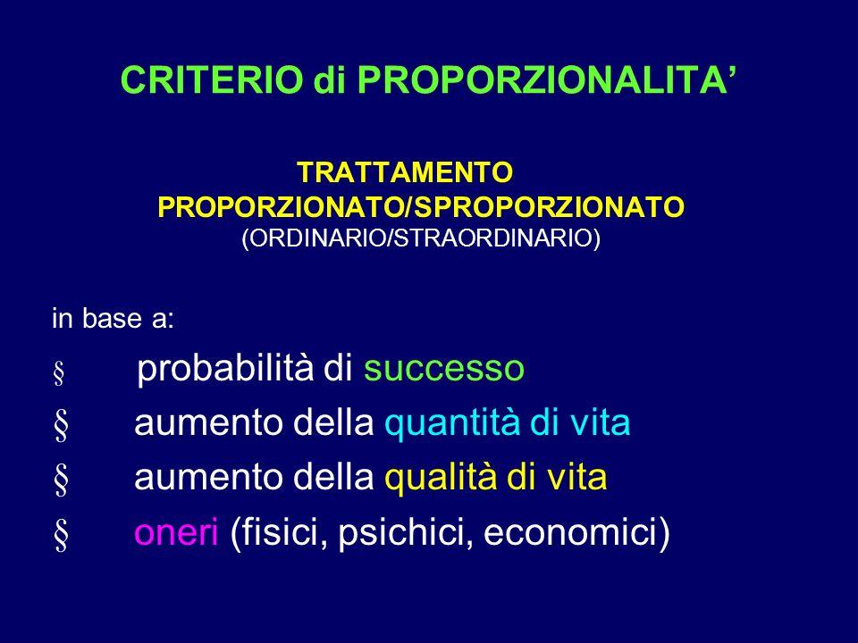 CRITERIO di PROPORZIONALITA TRATTAMENTO PROPORZIONATO/SPROPORZIONATO (ORDINARIO/STRAORDINARIO) in base a: probabilità di successo aumento della quanti