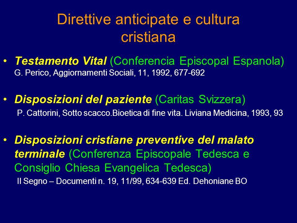 Direttive anticipate e cultura cristiana Testamento Vital (Conferencia Episcopal Espanola) G. Perico, Aggiornamenti Sociali, 11, 1992, 677-692 Disposi
