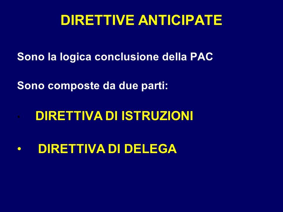 DIRETTIVE ANTICIPATE Sono la logica conclusione della PAC Sono composte da due parti: DIRETTIVA DI ISTRUZIONI DIRETTIVA DI DELEGA