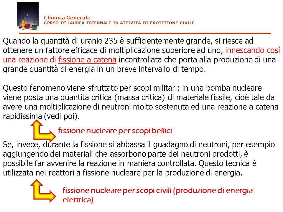 Quando la quantità di uranio 235 è sufficientemente grande, si riesce ad ottenere un fattore efficace di moltiplicazione superiore ad uno, innescando