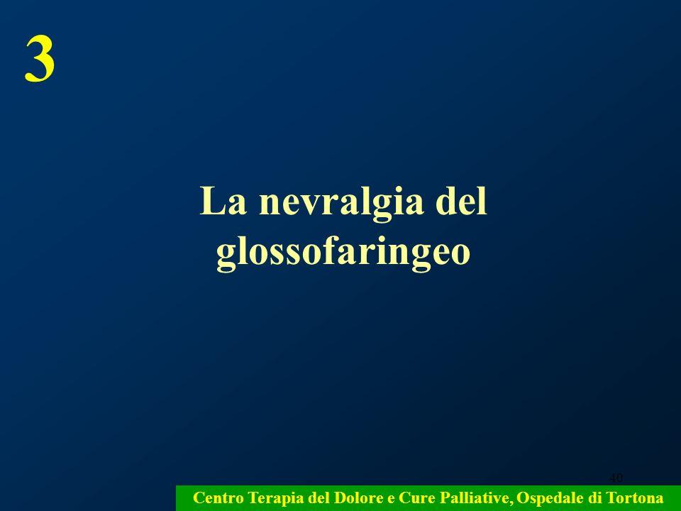 40 Centro Terapia del Dolore e Cure Palliative, Ospedale di Tortona La nevralgia del glossofaringeo 3