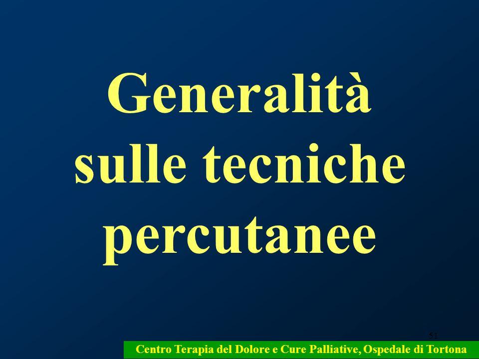 51 Generalità sulle tecniche percutanee Centro Terapia del Dolore e Cure Palliative, Ospedale di Tortona