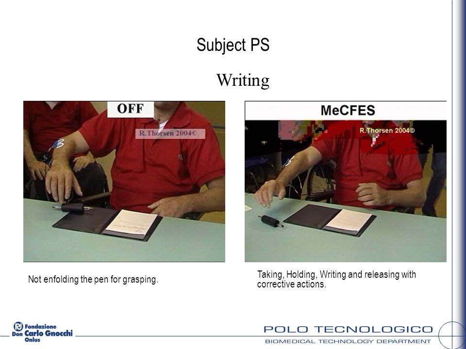 Subject PS Writing Not enfolding the pen for grasping. Taking, Holding, Writing and releasing with corrective actions.