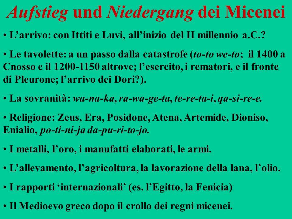 Aufstieg und Niedergang dei Micenei Larrivo: con Ittiti e Luvi, allinizio del II millennio a.C.? Le tavolette: a un passo dalla catastrofe (to-to we-t