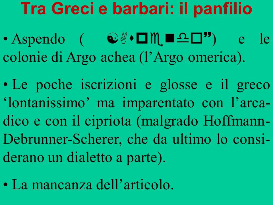 Tra Greci e barbari: il panfilio Aspendo ( [Aspendo~ ) e le colonie di Argo achea (lArgo omerica). Le poche iscrizioni e glosse e il greco lontanissim