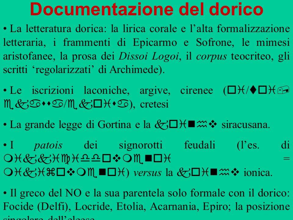 Documentazione del dorico La letteratura dorica: la lirica corale e lalta formalizzazione letteraria, i frammenti di Epicarmo e Sofrone, le mimesi ari