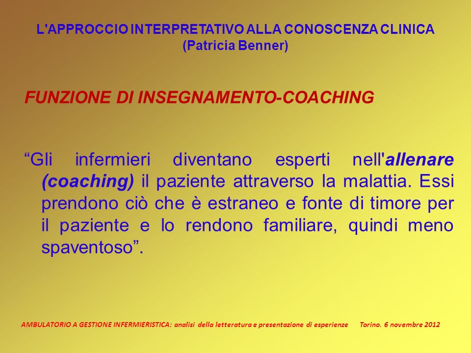 AMBULATORIO A GESTIONE INFERMIERISTICA: analisi della letteratura e presentazione di esperienze Torino. 6 novembre 2012 L'APPROCCIO INTERPRETATIVO ALL