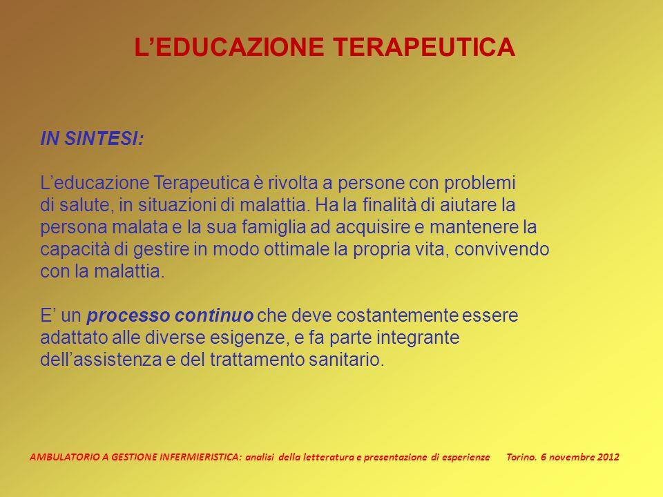AMBULATORIO A GESTIONE INFERMIERISTICA: analisi della letteratura e presentazione di esperienze Torino. 6 novembre 2012 LEDUCAZIONE TERAPEUTICA IN SIN