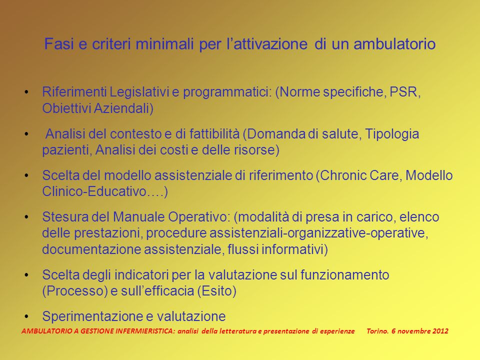 AMBULATORIO A GESTIONE INFERMIERISTICA: analisi della letteratura e presentazione di esperienze Torino. 6 novembre 2012 Fasi e criteri minimali per la