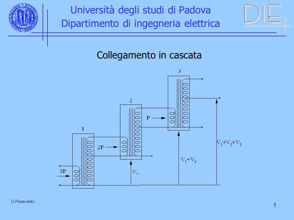 1 Università degli studi di Padova Dipartimento di ingegneria elettrica G.Pesavento Collegamento in cascata