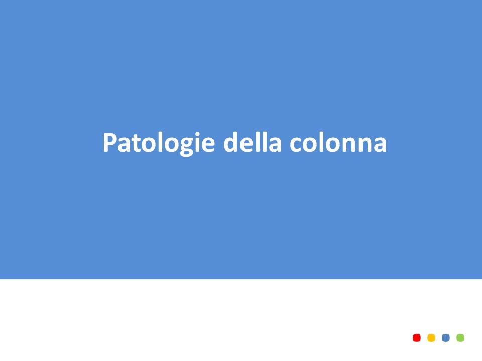 Patologie della colonna........