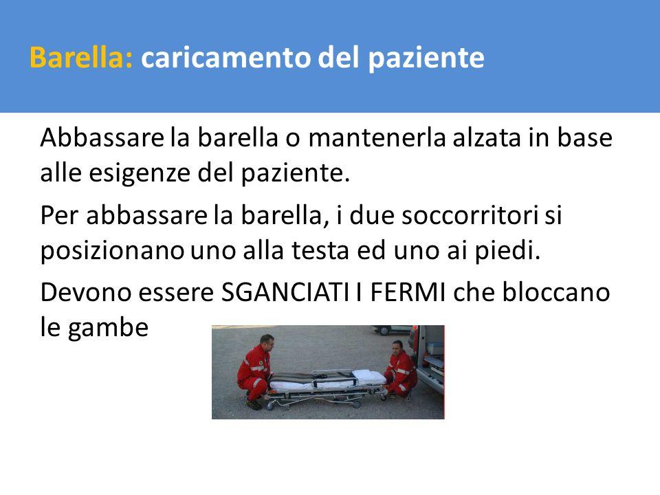 Il trasporto del carico Barella: caricamento del paziente Abbassare la barella o mantenerla alzata in base alle esigenze del paziente. Per abbassare l