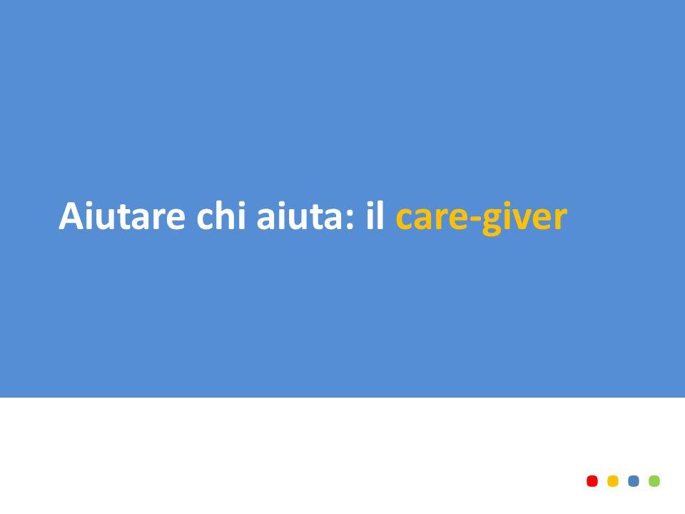Aiutare chi aiuta: il care-giver........