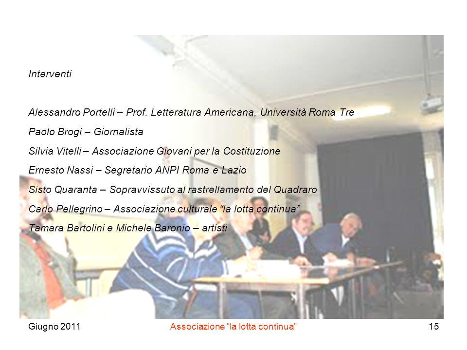 Giugno 2011Associazione la lotta continua15 Interventi Alessandro Portelli – Prof.
