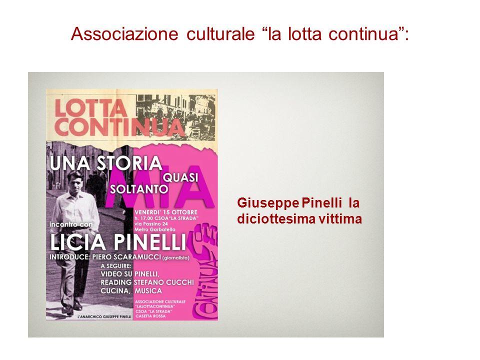 Associazione culturale la lotta continua: Giuseppe Pinelli la diciottesima vittima