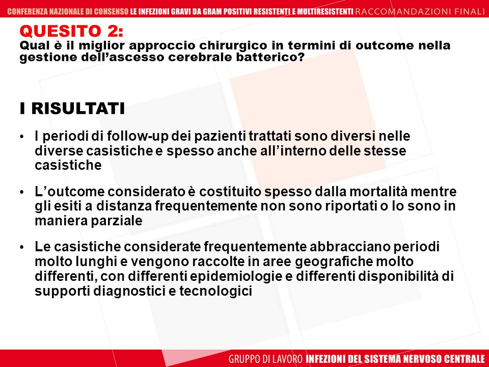 QUESITO 2: Qual è il miglior approccio chirurgico in termini di outcome nella gestione dellascesso cerebrale batterico? I periodi di follow-up dei paz