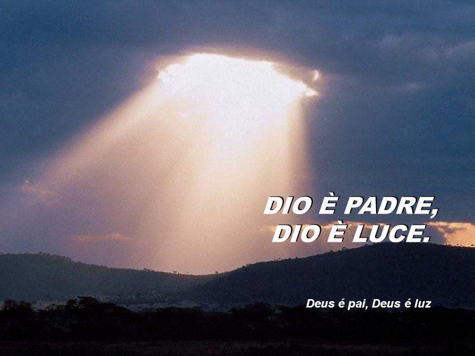 Deus nos ouve, nos mostra o caminho que a Ele conduz DIO CI ASCOLTA, CI INSEGNA IL CAMMINO CHE A EGLI CONDUCE DIO CI ASCOLTA, CI INSEGNA IL CAMMINO CH