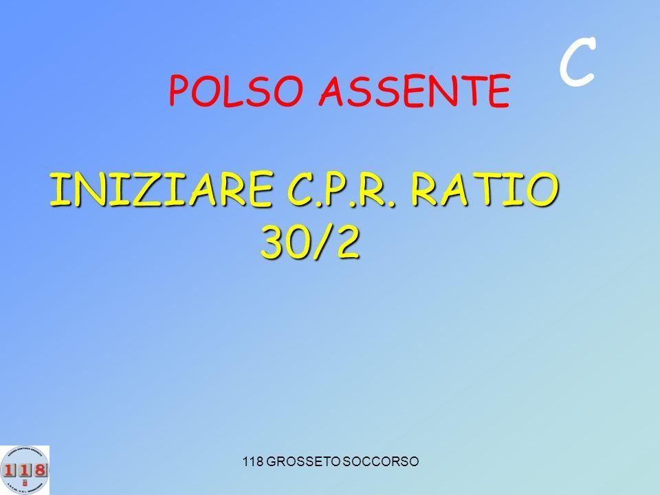 118 GROSSETO SOCCORSO POLSO ASSENTE C INIZIARE C.P.R. RATIO 30/2
