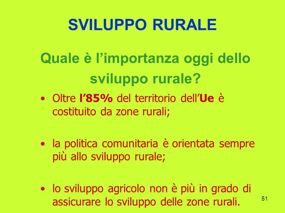 51 SVILUPPO RURALE Quale è limportanza oggi dello sviluppo rurale.