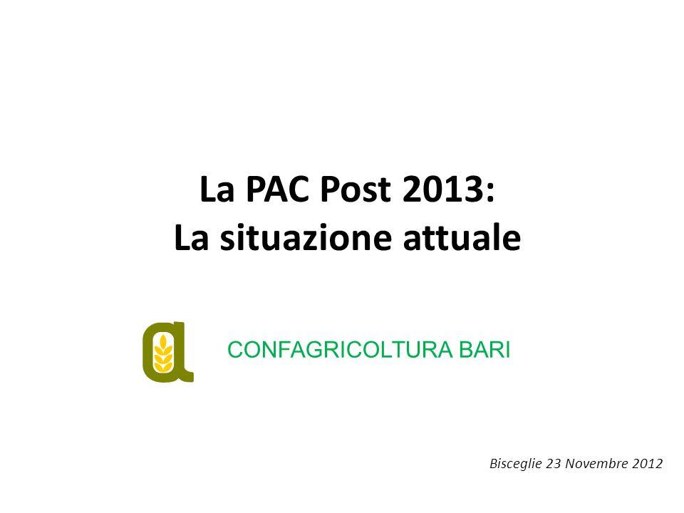 La PAC Post 2013: La situazione attuale Bisceglie 23 Novembre 2012 CONFAGRICOLTURA BARI
