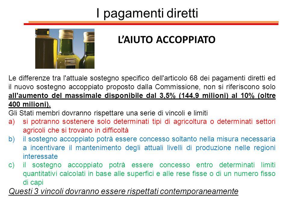 I pagamenti diretti LAIUTO ACCOPPIATO Le differenze tra l'attuale sostegno specifico dell'articolo 68 dei pagamenti diretti ed il nuovo sostegno accop