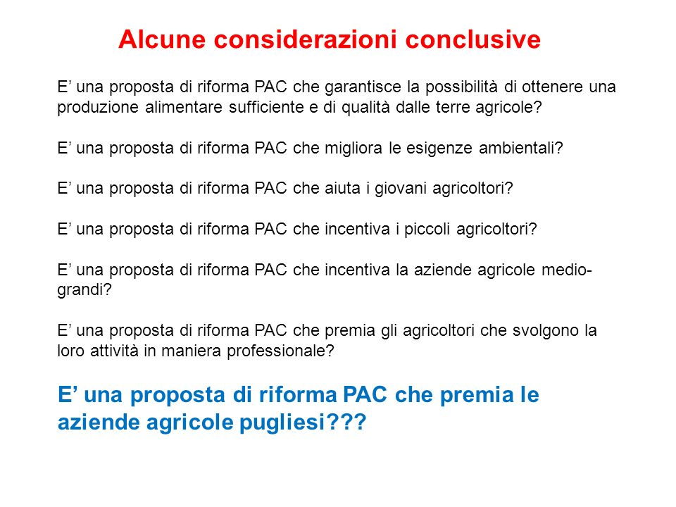 Alcune considerazioni conclusive E una proposta di riforma PAC che garantisce la possibilità di ottenere una produzione alimentare sufficiente e di qu