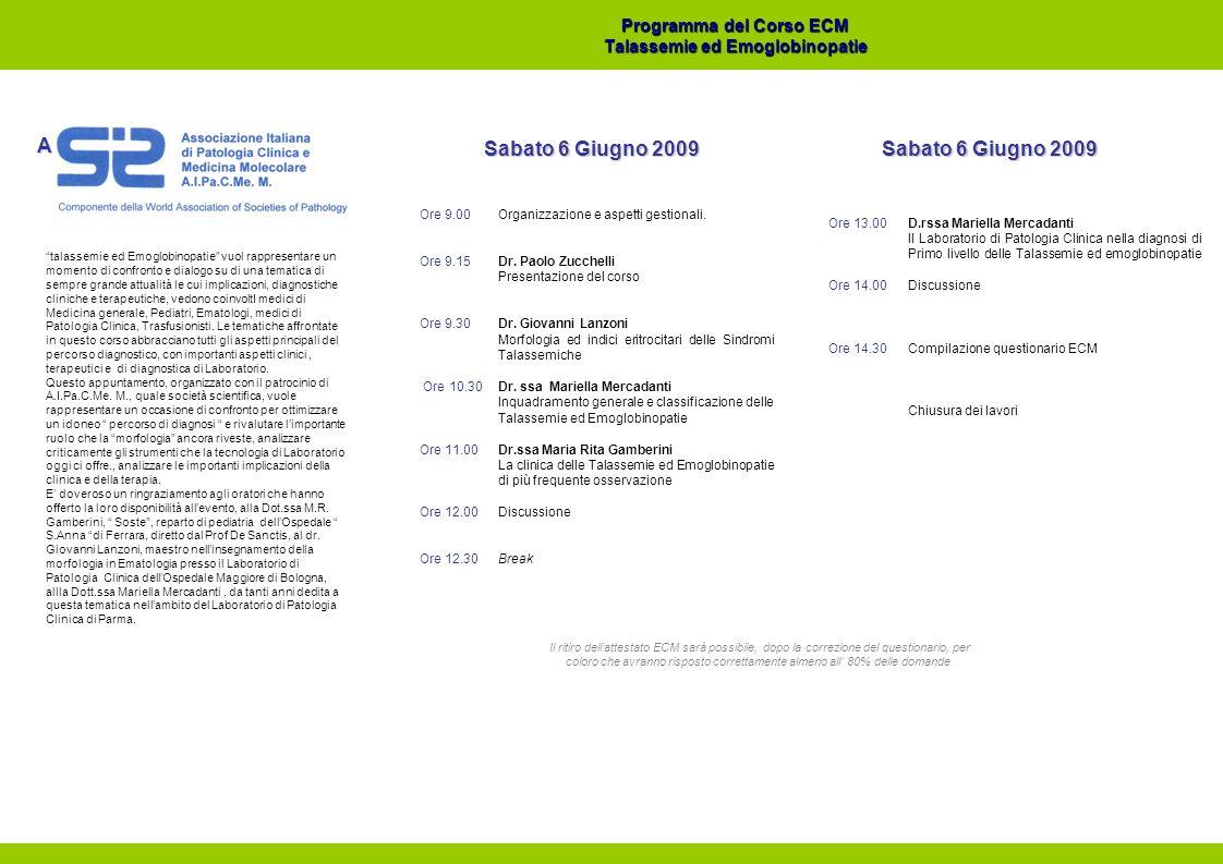 Programma del Corso ECM Programma del Corso ECM Talassemie ed Emoglobinopatie Talassemie ed Emoglobinopatie Organizzazione e aspetti gestionali. Dr. P