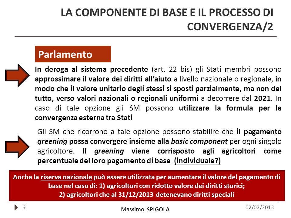 Massimo SPIGOLA LA COMPONENTE DI BASE E IL PROCESSO DI CONVERGENZA/2 6 In deroga al sistema precedente (art. 22 bis) gli Stati membri possono approssi