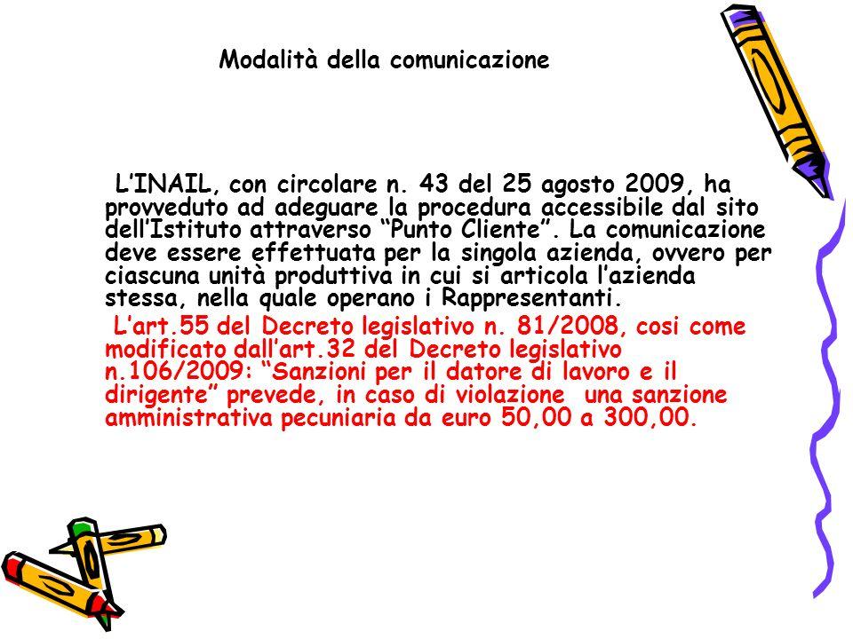 Modalità della comunicazione LINAIL, con circolare n. 43 del 25 agosto 2009, ha provveduto ad adeguare la procedura accessibile dal sito dellIstituto