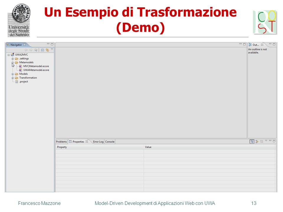 Francesco MazzoneModel-Driven Development di Applicazioni Web con UWA13 Un Esempio di Trasformazione (Demo)