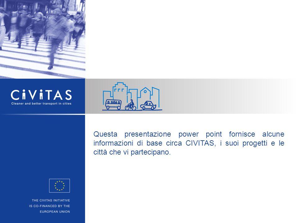 Questa presentazione power point fornisce alcune informazioni di base circa CIVITAS, i suoi progetti e le città che vi partecipano.