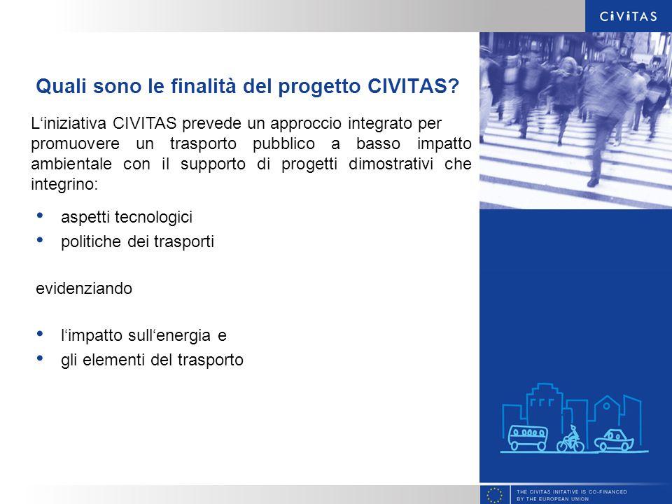 CIVITAS: CI ttà– VITA lità– S ostenibilità Fondi del DG TREN nellambito del VI Programma Quadro Partecipanti: CIVITAS I (2002-2006): 19 città con 4 progetti dimostrativi CIVITAS II (2005-2009): 17 città con 4 progetti dimostrativi 2 progetti di sviluppo orizzontale (METEOR, CIVITAS GUARD)