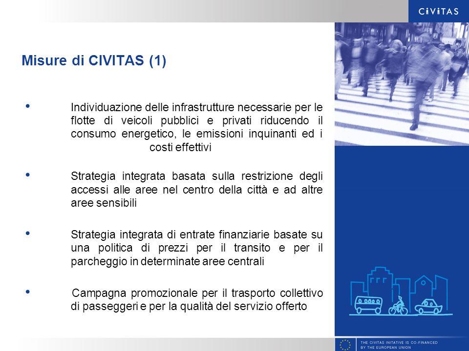 Misure di CIVITAS (1) Individuazione delle infrastrutture necessarie per le flotte di veicoli pubblici e privati riducendo il consumo energetico, le e