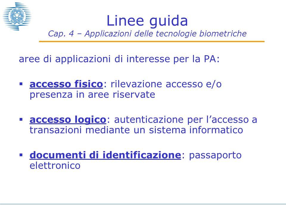 Linee guida Cap. 4 – Applicazioni delle tecnologie biometriche aree di applicazioni di interesse per la PA: accesso fisico: rilevazione accesso e/o pr