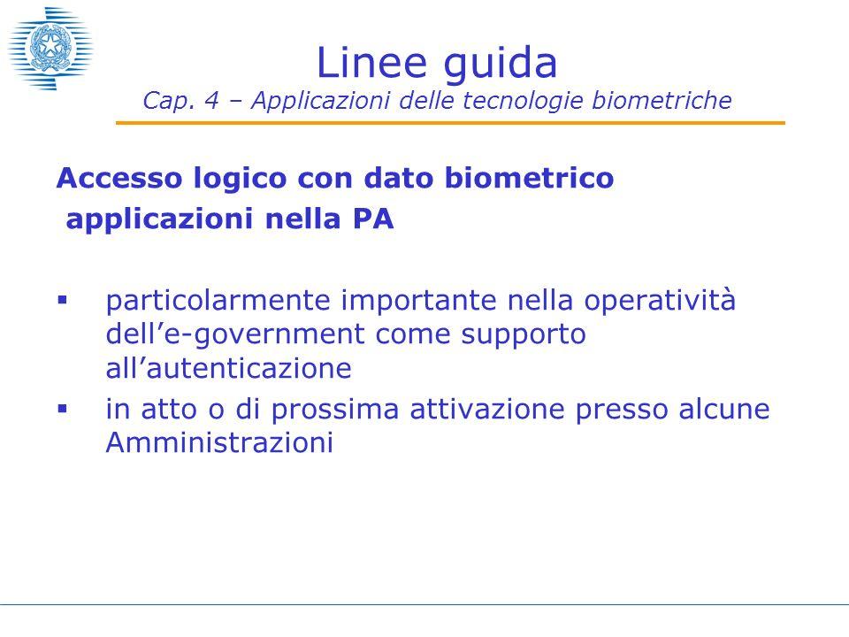Linee guida Cap. 4 – Applicazioni delle tecnologie biometriche Accesso logico con dato biometrico applicazioni nella PA particolarmente importante nel