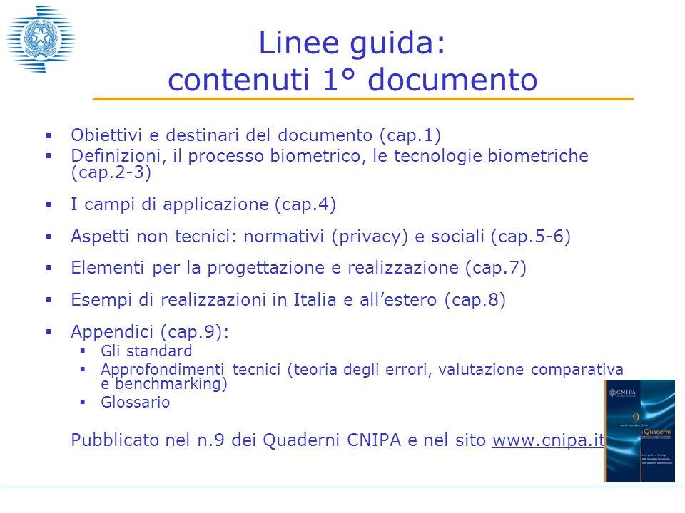 Linee guida: contenuti 1° documento Obiettivi e destinari del documento (cap.1) Definizioni, il processo biometrico, le tecnologie biometriche (cap.2-