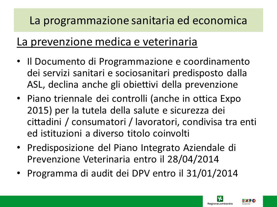 La programmazione sanitaria ed economica La prevenzione medica e veterinaria Il Documento di Programmazione e coordinamento dei servizi sanitari e soc