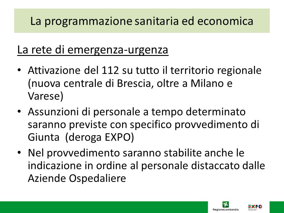 La programmazione sanitaria ed economica La rete di emergenza-urgenza Attivazione del 112 su tutto il territorio regionale (nuova centrale di Brescia,