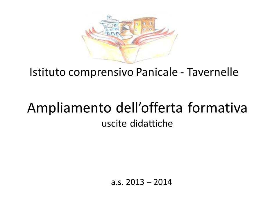 Ampliamento dellofferta formativa uscite didattiche Istituto comprensivo Panicale - Tavernelle a.s. 2013 – 2014
