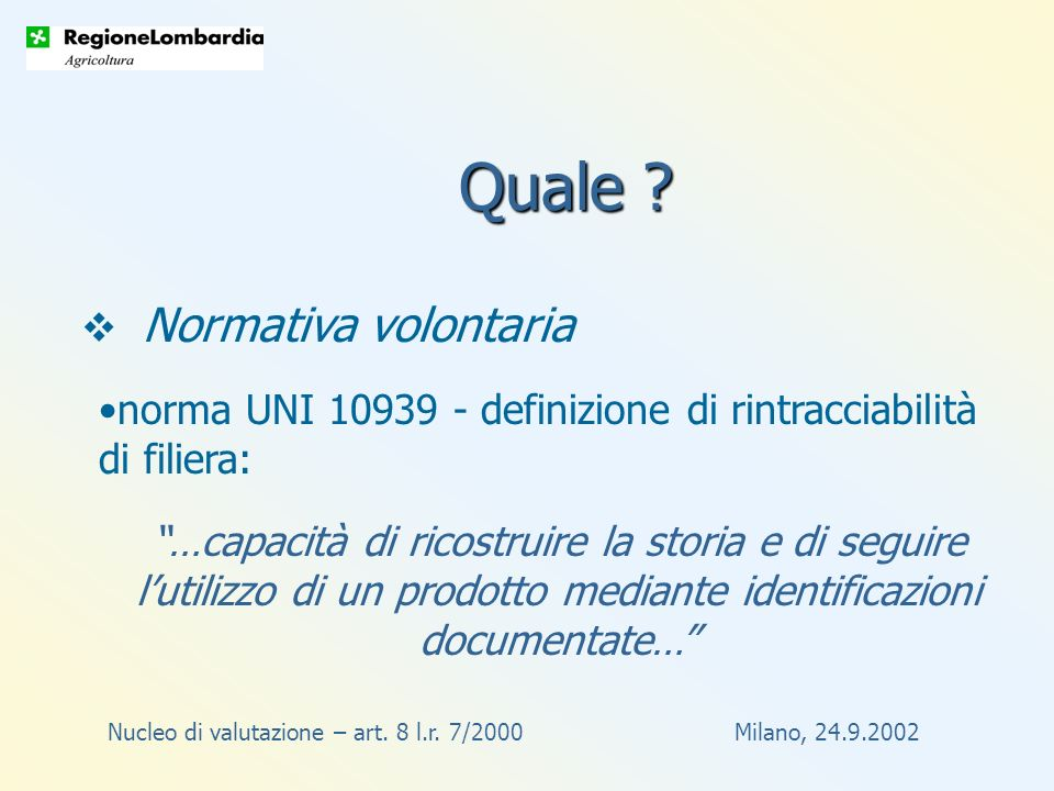 Nucleo di valutazione – art. 8 l.r. 7/2000 Milano, 24.9.2002 Quale .