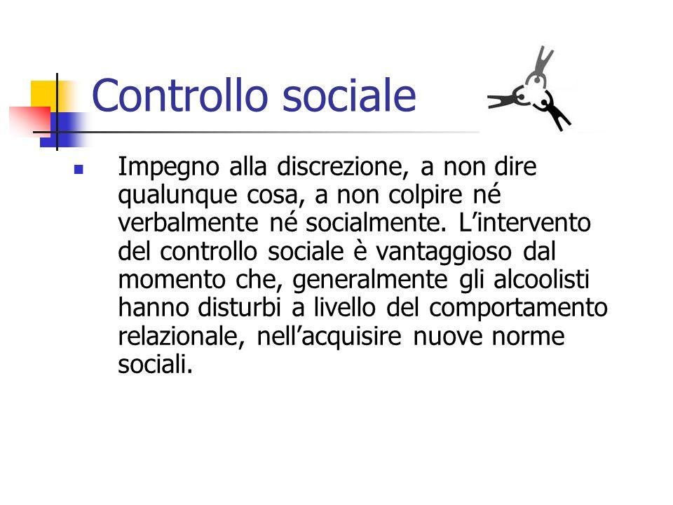 Controllo sociale Impegno alla discrezione, a non dire qualunque cosa, a non colpire né verbalmente né socialmente. Lintervento del controllo sociale