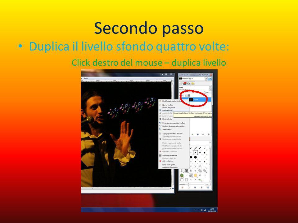 Secondo passo Duplica il livello sfondo quattro volte: Click destro del mouse – duplica livello