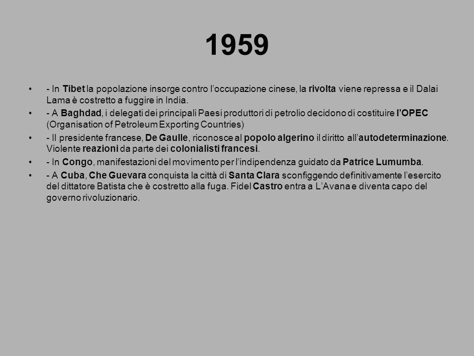 1959 - In Tibet la popolazione insorge contro loccupazione cinese, la rivolta viene repressa e il Dalai Lama è costretto a fuggire in India. - A Baghd