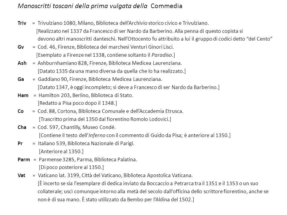 Manoscritti toscani della prima vulgata della Commedia Triv = Trivulziano 1080, Milano, Biblioteca dellArchivio storico civico e Trivulziano.